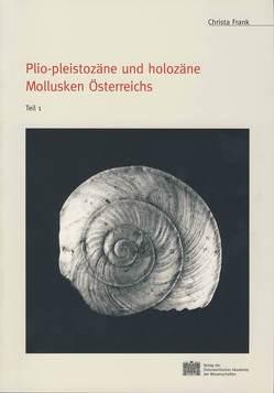 Plio-pleistozäne und holozäne Mollusken Österreichs von Frank,  Christa, Friesinger,  Herwig, Lochner,  Michaela