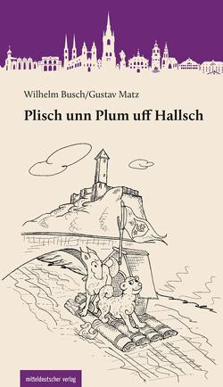 Plisch unn Plum uff Hallsch von Busch,  Wilhelm, Fricke,  Kurt, Matz,  Gustav