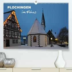 Plochingen im Fokus (Premium, hochwertiger DIN A2 Wandkalender 2021, Kunstdruck in Hochglanz) von Huschka,  Klaus-Peter