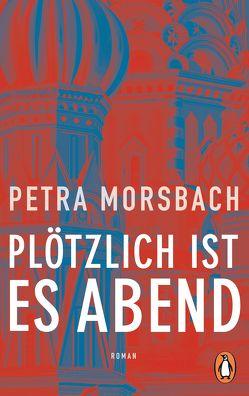 Plötzlich ist es Abend von Morsbach,  Petra