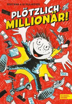 Plötzlich: Millionär! von Bertram,  Rüdiger, Schulmeyer,  Heribert