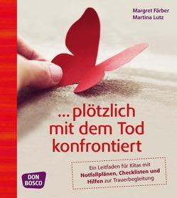 … plötzlich mit dem Tod konfrontiert von Färber,  Margret, Lutz,  Martina