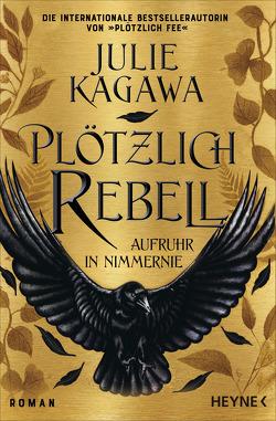 Plötzlich Rebell von Kagawa,  Julie, Lungstrass-Kapfer,  Charlotte