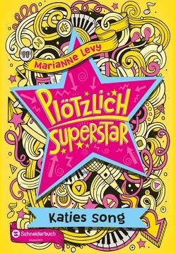 Plötzlich Superstar, Band 01 von Levy,  Marianne, Spangler,  Bettina