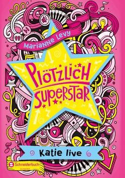 Plötzlich Superstar, Band 02 von Levy,  Marianne, Spangler,  Bettina