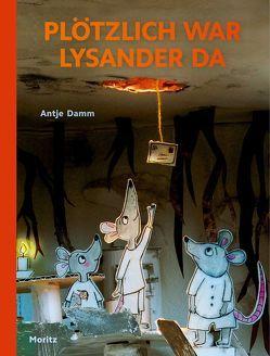 Plötzlich war Lysander da von Damm,  Antje