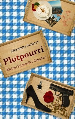 Plotpourri von Scherer,  Alexandra