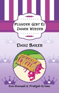 Plunder gibt es immer wieder von Baker,  Dani