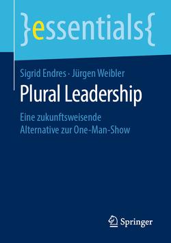 Plural Leadership von Endres,  Sigrid, Weibler,  Jürgen