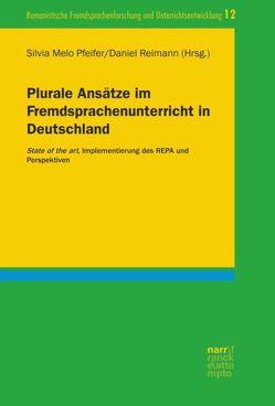 Plurale Ansätze im Fremdsprachenunterricht in Deutschland von Melo-Pfeifer,  Silvia, Reimann,  Daniel