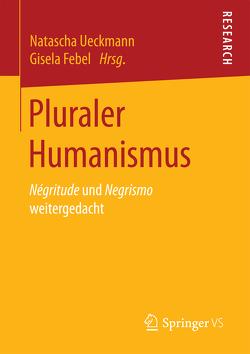 Pluraler Humanismus von Febel,  Gisela, Ueckmann,  Natascha