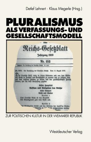 Pluralismus als Verfassungs- und Gesellschaftsmodell von Lehnert,  Detlef, Megerle,  Klaus