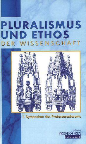 Pluralismus und Ethos der Wissenschaft von Beckers,  Eberhard, Burgarth,  Hauke, Hägele,  Peter C, Hahn,  Hans J, Loß,  Stefan, Ortner,  Reinhold