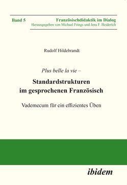 Plus belle la vie von Frings,  Michael, Heiderich,  Jens F., Hildebrandt,  Rudolf