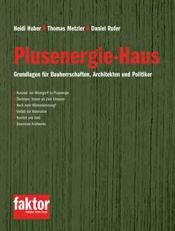 Plusenergie-Haus von Huber,  Heidi, Metzler,  Thomas, Rufer,  Daniel