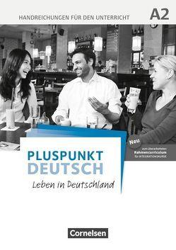 Pluspunkt Deutsch – Leben in Deutschland – Allgemeine Ausgabe / A2: Gesamtband – Handreichungen für den Unterricht mit Kopiervorlagen von Schote,  Joachim