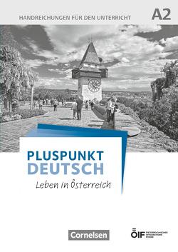 Pluspunkt Deutsch – Leben in Österreich / A2 – Handreichungen für den Unterricht von Jin,  Friederike, Schote,  Joachim
