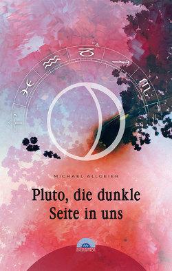 Pluto, die dunkle Seite in uns von Allgeier,  Michael