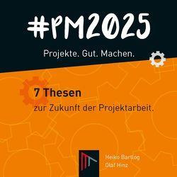 #PM 2025 – Projekte. Gut. Machen. von Bartlog,  Heiko, Hinz,  Olaf
