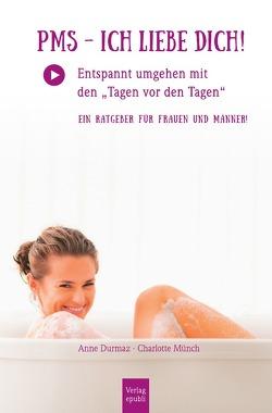PMS – Ich liebe Dich! von Durmaz,  Anne, Münch,  Charlotte