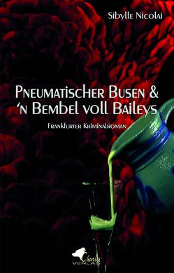 Pneumatischer Busen & 'n Bembel voll Baileys von Nicolai,  Sibylle