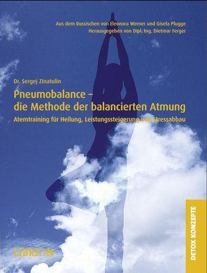 Pneumobalance – die Methode der balancierten Atmung von Ferger,  Dietmar, Plugge,  Gisela, Zinatulin,  Sergej