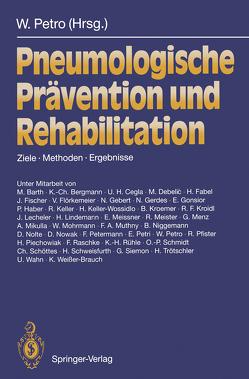 Pneumologische Prävention und Rehabilitation von Barth,  M, Bergmann,  K.-C., Cegla,  U H, Debelic,  M., Fabel,  H., Fischer,  J., Flörkemeier,  V., Gebert,  N., Gerdes,  N., Gonsior,  E., Haber,  P., Keller,  R., Keller-Wossidlo,  H., Kroemer,  B., Kroidl,  R.F., Lecheler,  J., Lindemann,  H., Meissner,  E., Meister,  R, Menz,  G, Mikulla,  A., Mohrmann,  W., Muthny,  F.A., Niggemann,  B., Nolte,  D., Nowak,  D., Petermann,  F, Petri,  E., Petro,  W., Petro,  Wolfgang, Pfister,  R., Piechowiak,  H., Raschke,  F., Ruehle,  K. H., Schmidt,  O.-P., Schöttes,  C., Schweisfurth,  H., Siemon,  G., Trötschler,  H., Wahn,  U., Weißer-Brauch,  K.