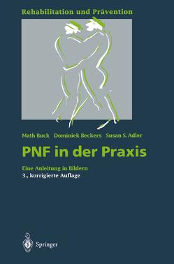PNF in der Praxis von Adler,  Susan S., Beckers,  Dominiek, Buck,  Math, Willems,  P.J.
