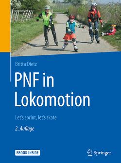 PNF in Lokomotion von Basner,  Fritz, Brandl,  Franziska, Dietz,  Britta, Kim,  Tae-yoon, Lee,  Moon-kyu, Werlich,  Christiane