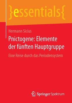 Pnictogene: Elemente der fünften Hauptgruppe von Sicius,  Hermann