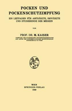 Pocken und Pockenschutzimpfung von Kaiser,  Marius