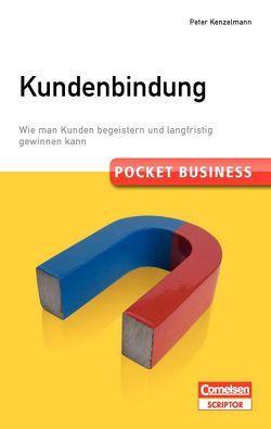 Pocket Business. Kundenbindung von Kenzelmann,  Peter