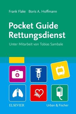 Pocket Guide Rettungsdienst von Flake,  Frank, Hoffmann,  Boris A., Sambale,  Tobias