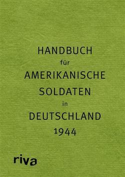 Pocket Guide to Germany – Handbuch für amerikanische Soldaten in Deutschland 1944 von Kellerhoff,  Sven Felix