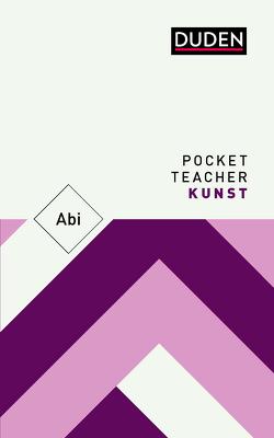 Pocket Teacher Abi Kunst von Pfeifer,  Frank, Poessnecker,  Ulrich, Wirth,  Christine, Wirth,  Helge, Wirth,  Ingo