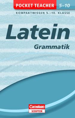 Pocket Teacher Latein – Grammatik 5.-10. Klasse von Granobs,  Roland, Reinsbach,  Jürgen