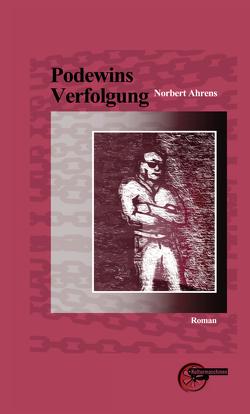 Podewins Verfolgung von Ahrens,  Norbert