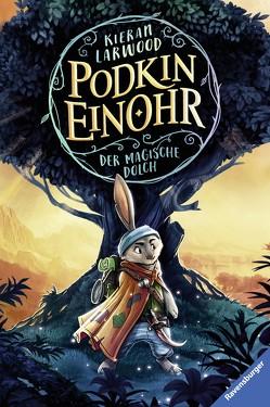 Podkin Einohr, Band 1: Der magische Dolch von Larwood,  Kieran, Meinzold,  Maximilian, Orgaß,  Katharina