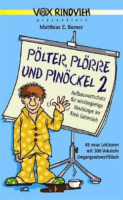 Pölter, Plörre und Pinöckel 2 von Borner,  Matthias E, Küker-Bünermann,  Joachim