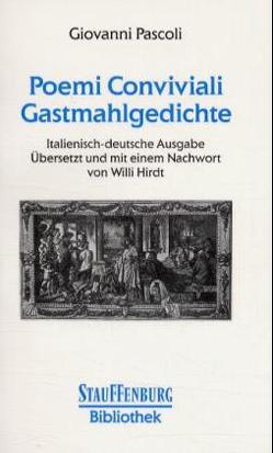 Poemi Conviviali – Gastmahlgedichte von Hirdt,  Willi, Pascoli,  Giovanni