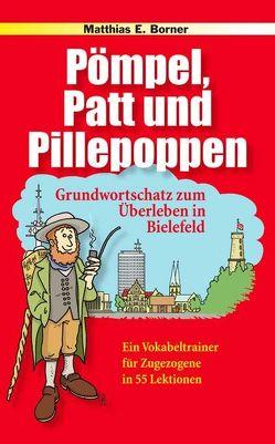 Pömpel, Patt und Pillepoppen von Borner,  Matthias E, Küker-Bünermann,  Joachim