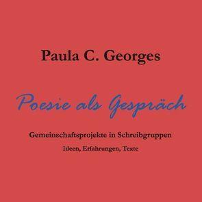Poesie als Gespräch von Georges,  Paula Claudia