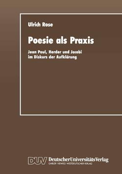 Poesie als Praxis von Rose,  Ulrich