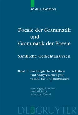 Poesie der Grammatik und Grammatik der Poesie von Birus,  Hendrik, Donat,  Sebastian, Jakobson,  Roman