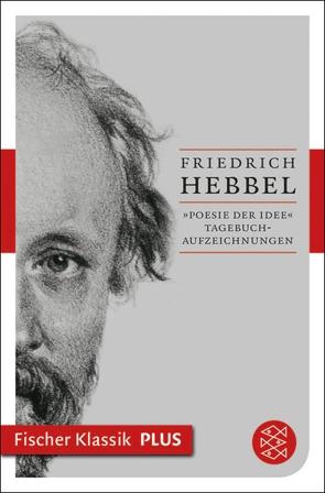 »Poesie der Idee« von Hebbel,  Friedrich, Schärf,  Christian