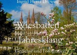 Poesie der Jahreszeiten / Wiesbaden im Jahresklang von Drewing,  Ingrid Herta