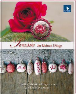 Poesie der kleinen Dinge von Maier,  Eva-Maria, Menze,  Ute, Menze-Stöter,  Meike