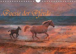 Poesie der Pferde (Wandkalender 2019 DIN A4 quer) von Scheifarth,  Ita