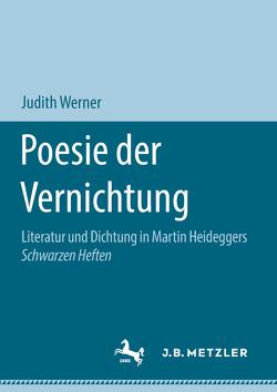 Poesie der Vernichtung von Werner,  Judith