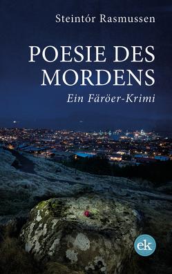 Poesie des Mordens von Rasmussen,  Steintór, Schürholz,  Martin